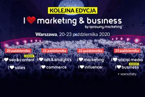 Największa konferencja marketingowa w Polsce – I ❤ marketing & business